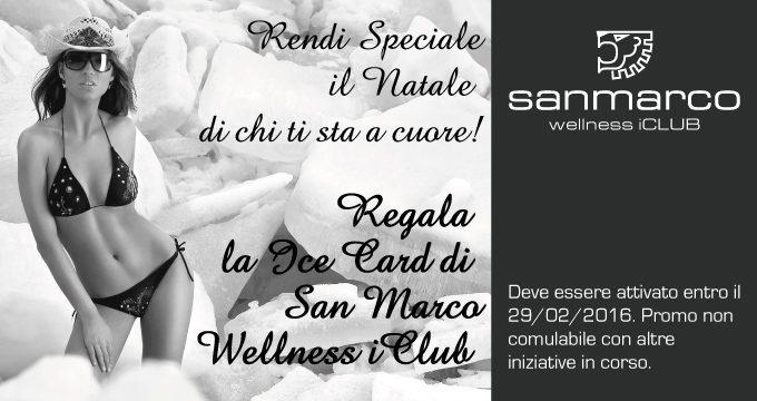 Promozione Imperdibile Con Ice Card San Marco Wellness ICLUB