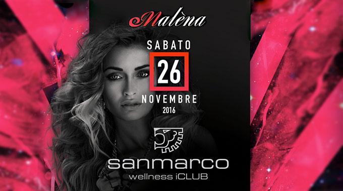 San Marco Wellness ICLUB Ti Invita Ad Un Party Esclusivo Al Maléna Music Club!