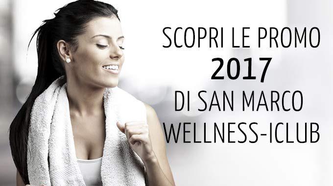 Scopri Le Esclusive Promo 2017 Di San Marco Welness ICLUB