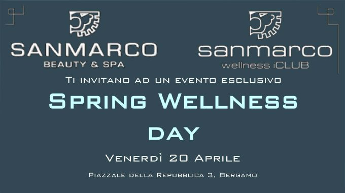 Spring Wellness Day By San Marco Wellness ICLUB E San Marco Beauty & SPA